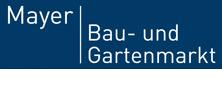 Mayer Bau- und Gartenmarkt – Baumarkt in Ruhpolding Landkreis Traunstein